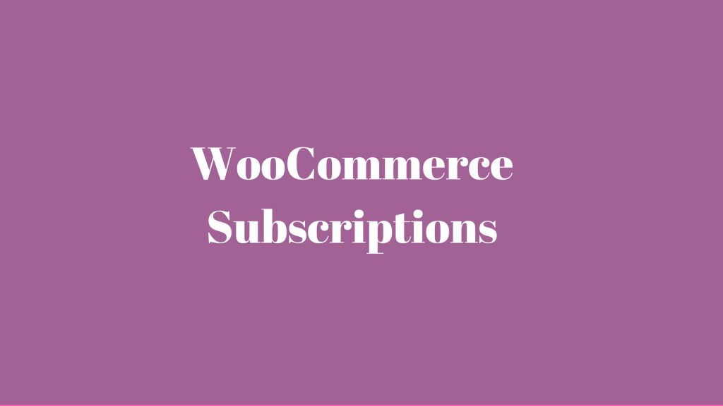 WooCommerce Subscriptions