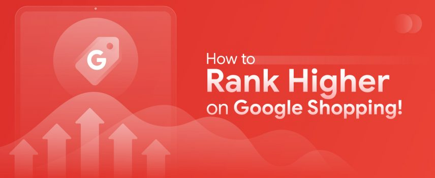 How to rank higher on Google Shopping!