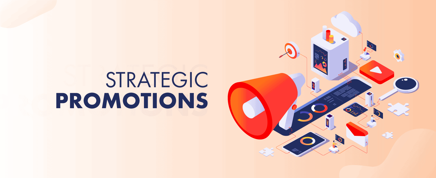 Strategic Promotions is a great way to get better sales