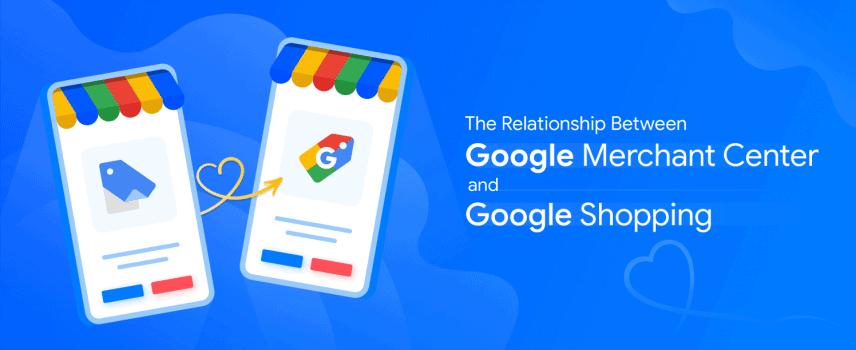 Relation between Google Merchant & Google Shopping