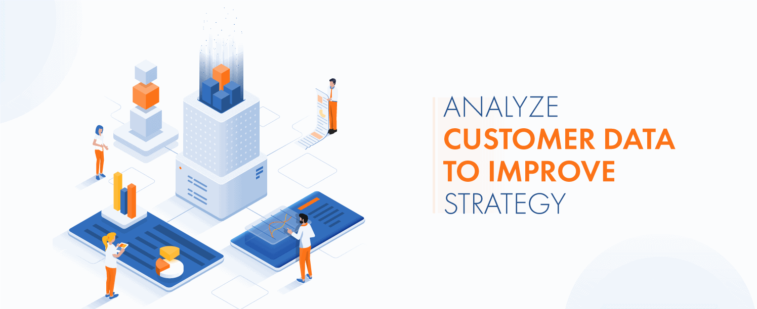 Analyze Customer Data to Improve Strategy to increase ecommerce sales