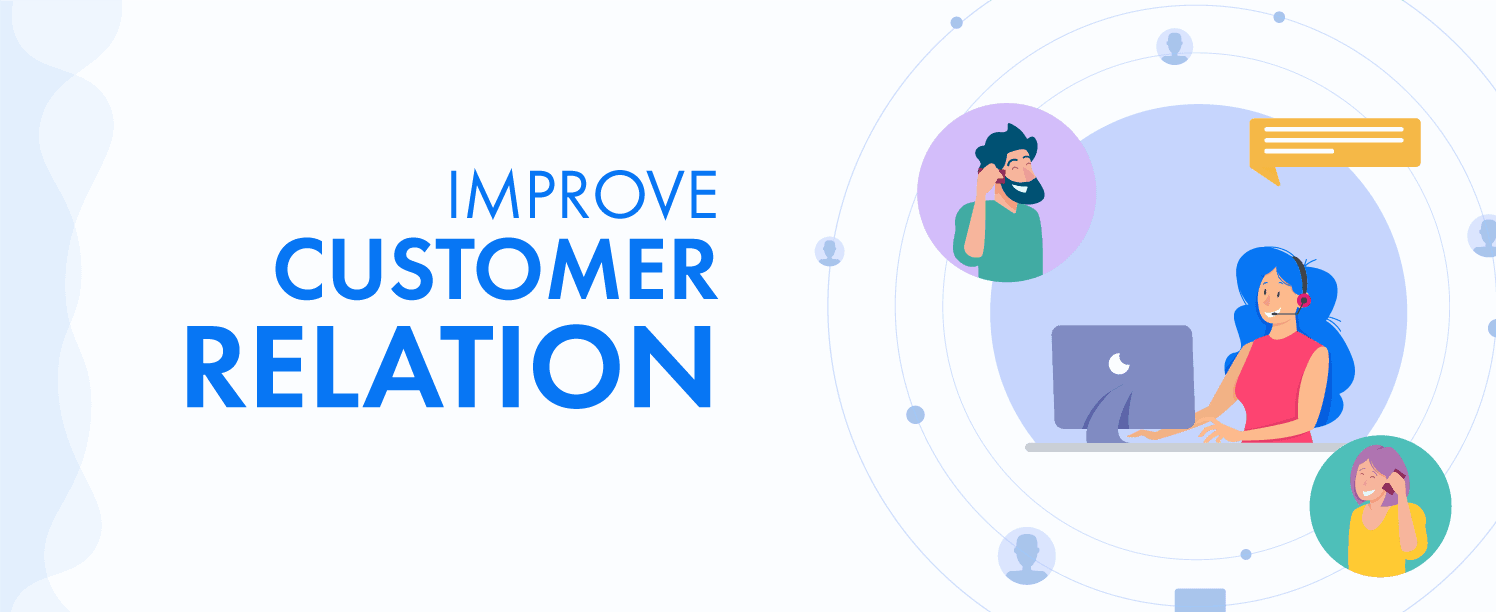 Improve Customer Relation  to get better sales