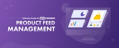 Ultimate Guide to WooCommerce product feed management