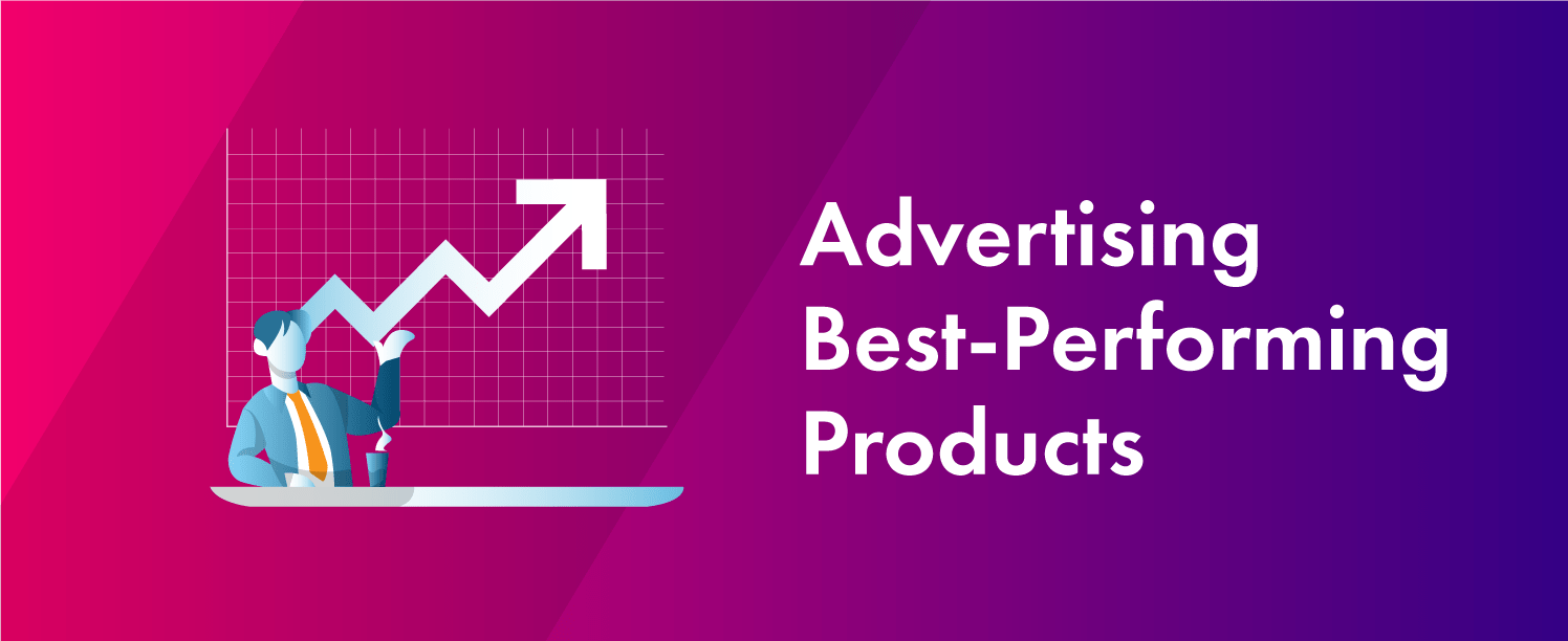 Advertising Best Performing Products is a tips to get high revenue from google shopping ads