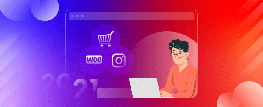 Why WooCommerce Instagram Product Feed is Essential For Your Ecommerce Business in 2021