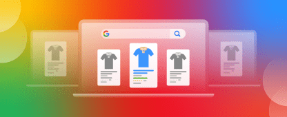 The Evolution of Google Product Feeds