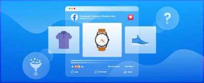 How to drive sales with Facebook Dynamic Product Ads