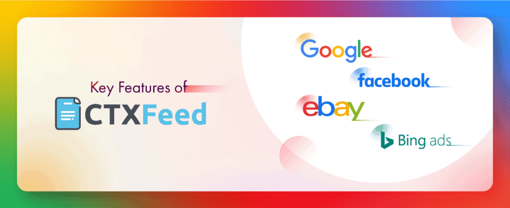 Key Features of CTX Feed woocommerce plugin