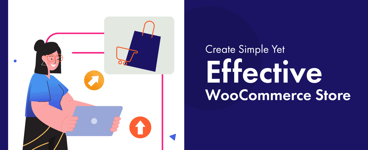 Create Simple Yet Effective WooCommerce Store