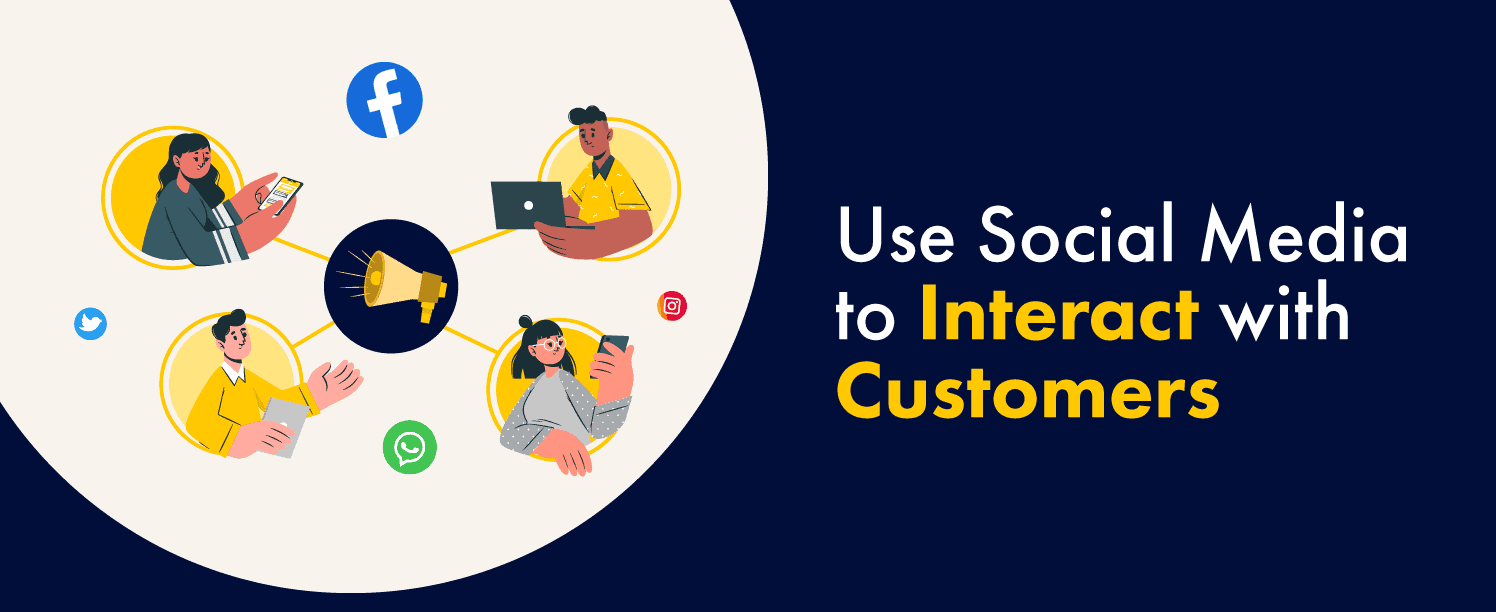 Use Social Media to Interact with Customers