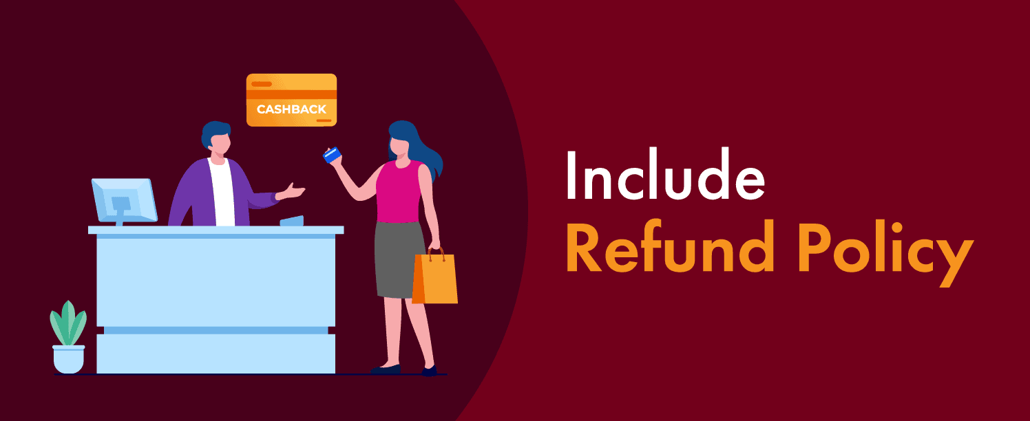 Include Refund Policy to give a better experience for your ecommerce shop customers