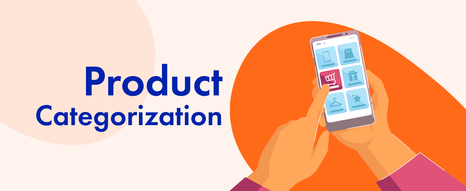 Product Categorization will improve customer experience of your ecommerce shop