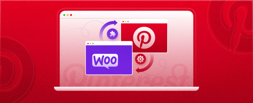 Complete guide to Setup & integrate WooCommerce with Pinterest
