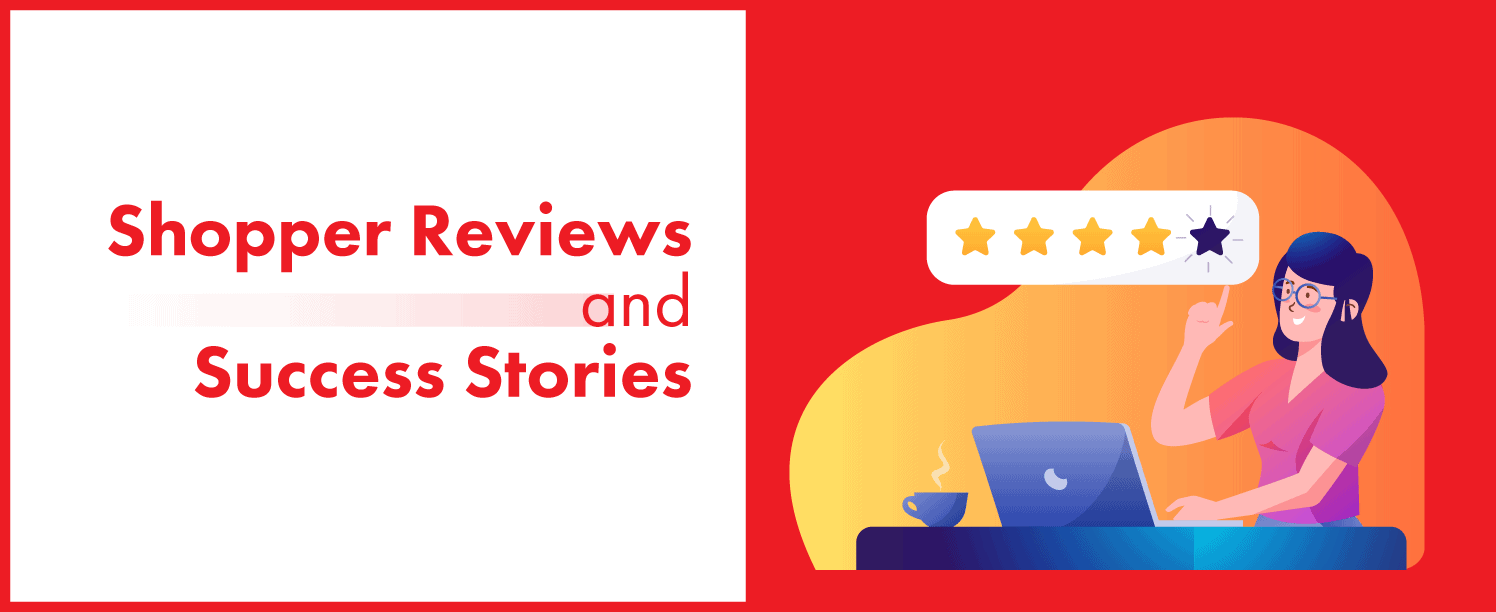 Shopper Reviews and Success Stories will increase your ecommerce store's customer experience.